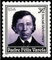 El Padre Félix Varela fue un exponente excepcional de la fe.